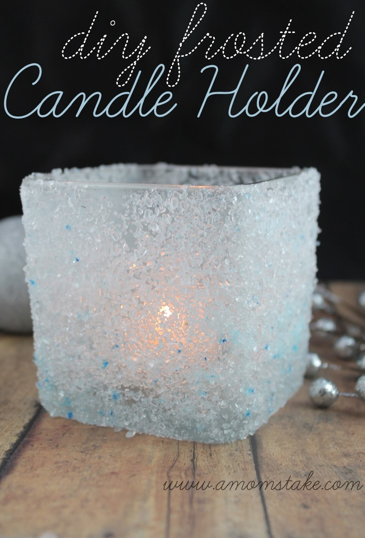 Easy Holiday Crafts DIY Frosted Candle Holder A Moms Take