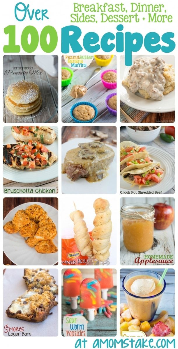 Over 100 Recipes for breakfast, lunch, dinner, dessert and more!