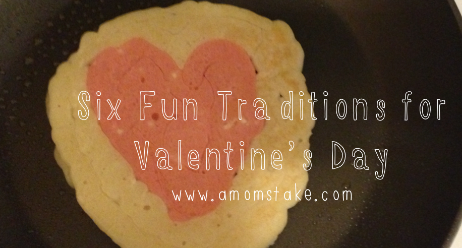 6 Fun Traditions for Valentine's Day with your Kids #ValentinesDay