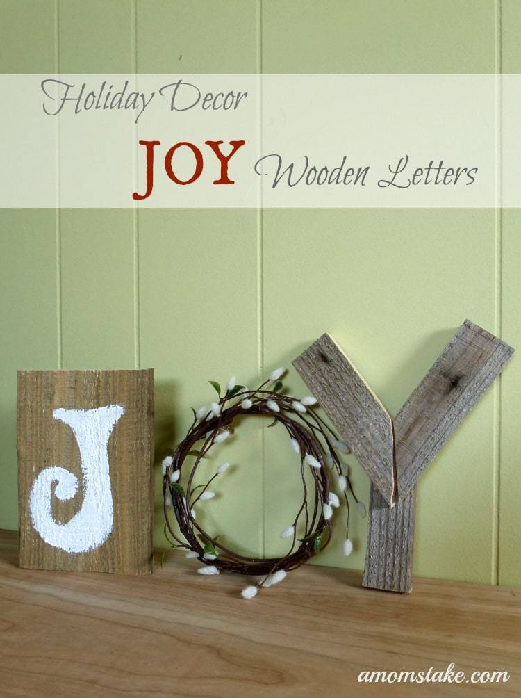 Holiday Decor - JOY Wooden Letters - A Mom's Take