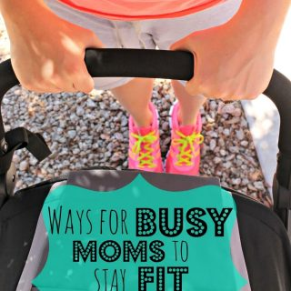 Ways for Busy Moms to Stay Fit