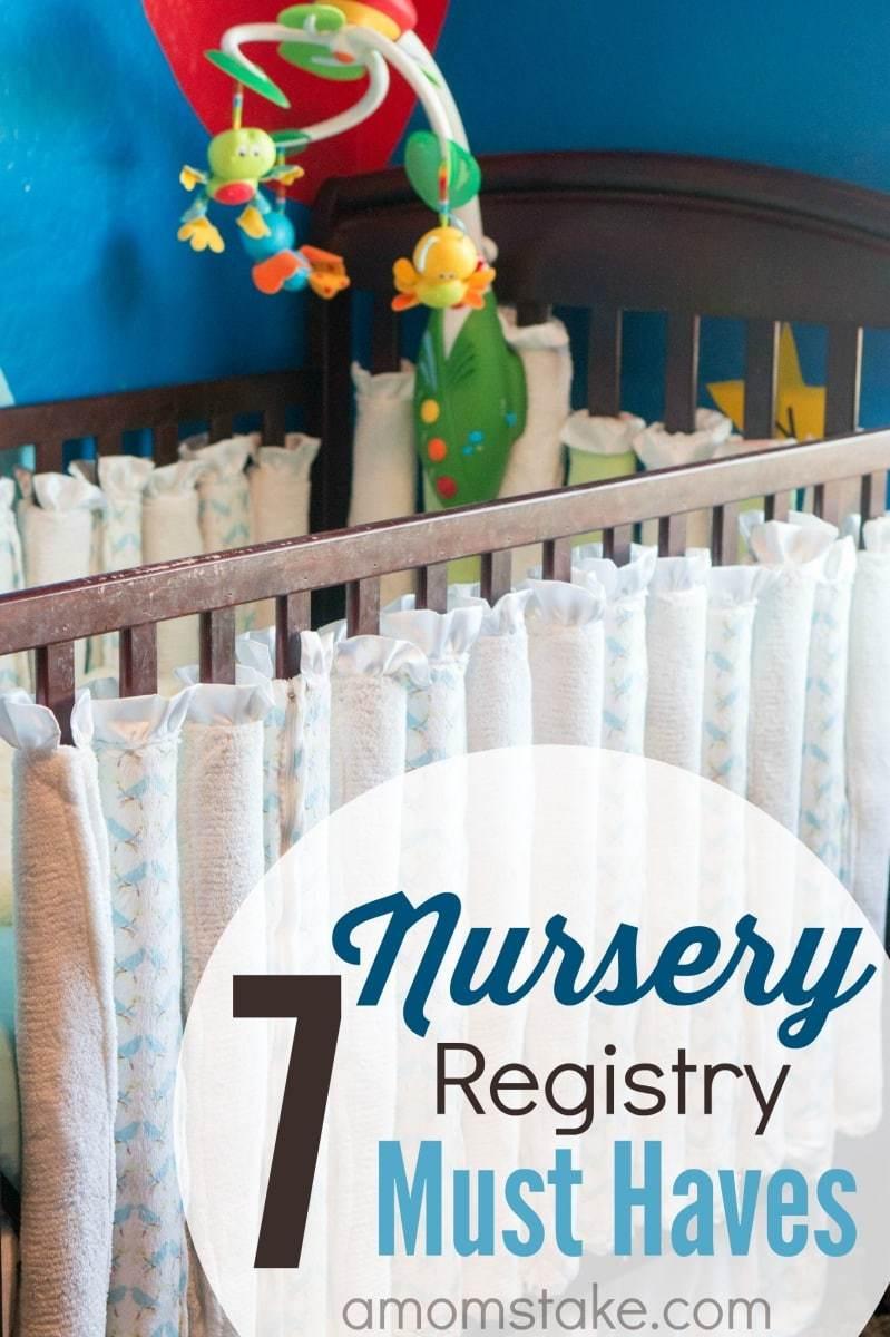 7 Nursery Registry Must Haves