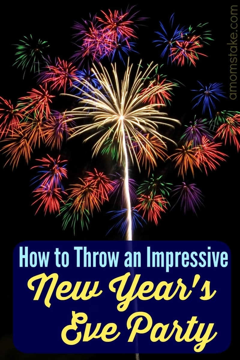 How to Throw an Impressive New Year's Eve Party - A Mom's Take