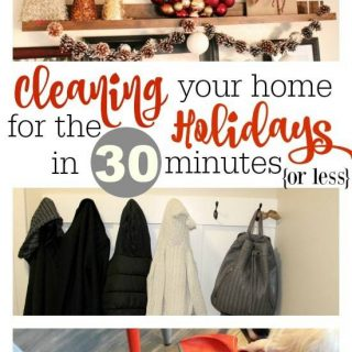 Cleaning Your Home for the Holidays in 30 Minutes or Less