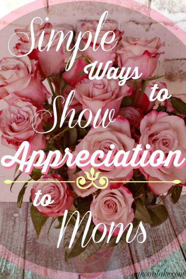 Simple ways to show appreciation to moms
