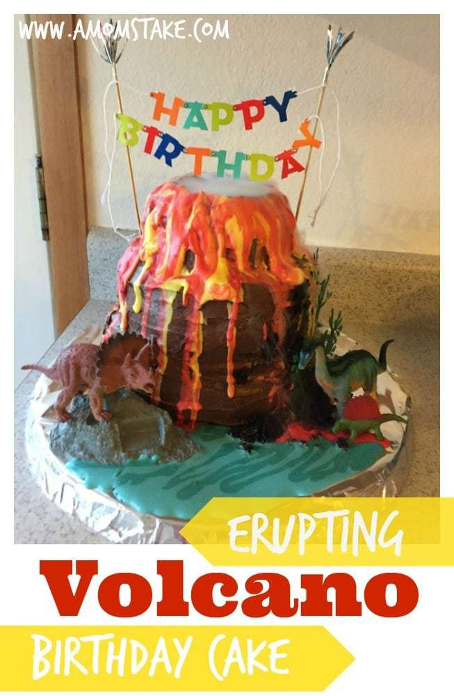 Erupting Volcano Birthday Cake A Mom S Take