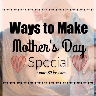 Ways to Make Mother's Day Special