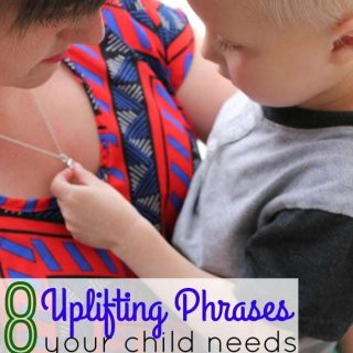 8 Uplifting Phrases Your Child Needs to Hear Each Day