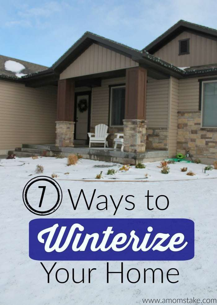 7 Ways To Winterize Your Home A Mom S Take