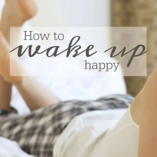How to Wake Up Happy