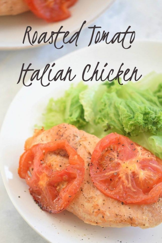 So much flavor in this easy roasted tomato Italian chicken recipe it will become a favorite dinner dish. Tomatoes flavor this chicken to perfection in under 30 minutes.
