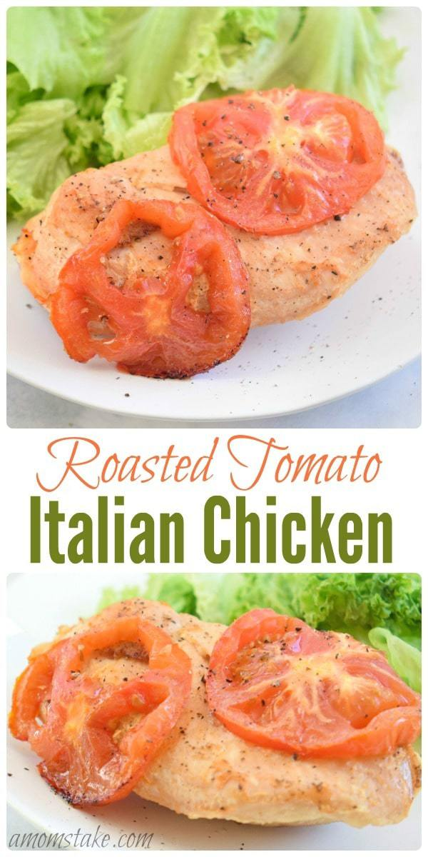 Amazing roasted tomato Italian chicken dinner recipe that is so quick and easy it will become a favorite in no time!