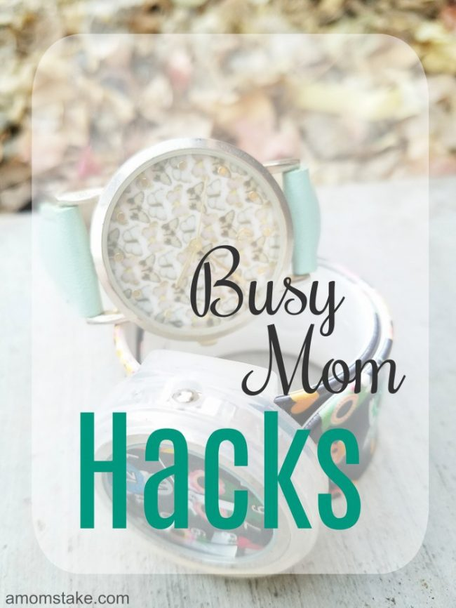 Busy Mom Hacks to Make Life Easier