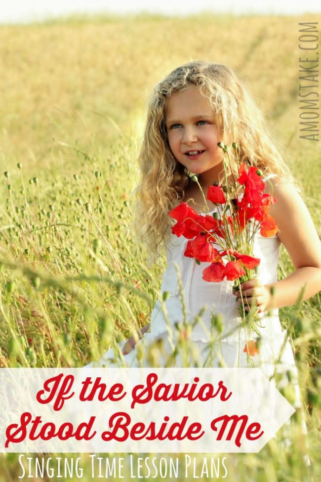 If the Savior Stood Beside Me - Singing Time - Easy ways to teach this great primary song for music leaders / choristers! Plus, printables.